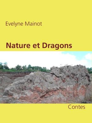 Nature et Dragons Evelyne Mainot